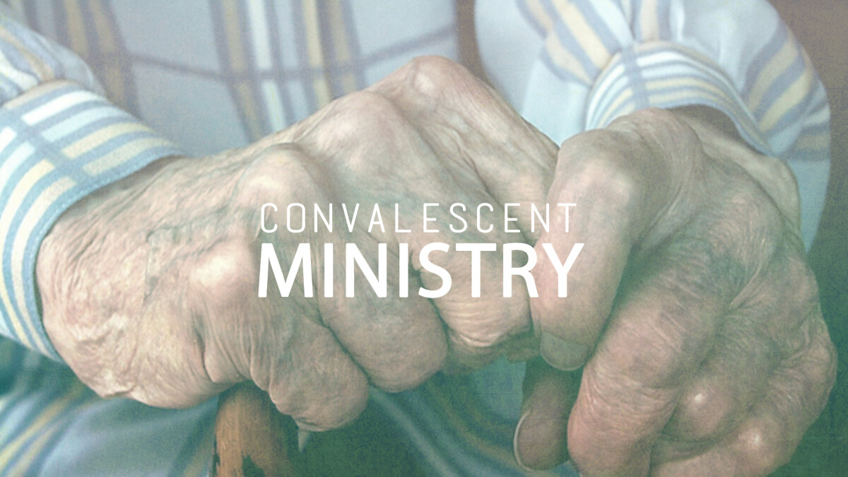 Convalescent Ministry
