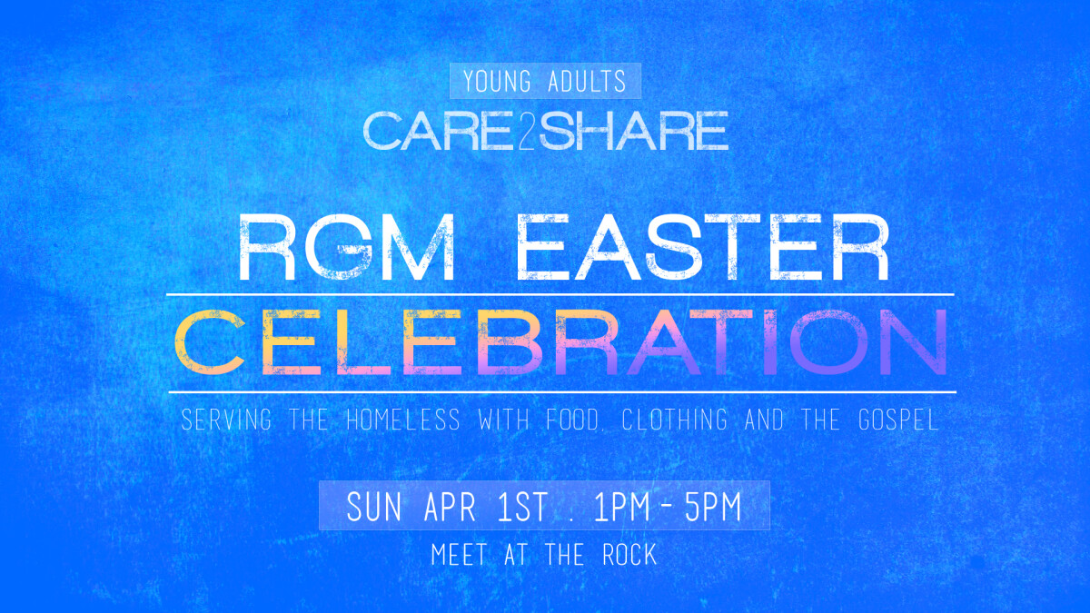 YA's CARE 2 SHARE RGM Easter Celebration